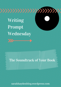 Writing Prompt- The Soundtrack of Your
