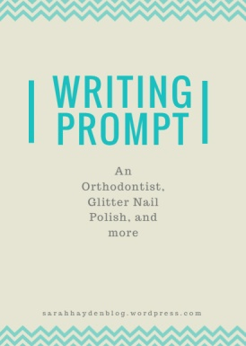 writing prompt orthodontist glitter